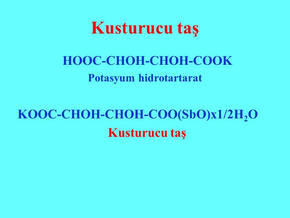 Kusturucu taş HOOC-CHOH-CHOH-COOK Potasyum hidrotartarat KOOC-CHOH-CHOH-COO(SbO)x1/2H 2 O Kusturucu taş