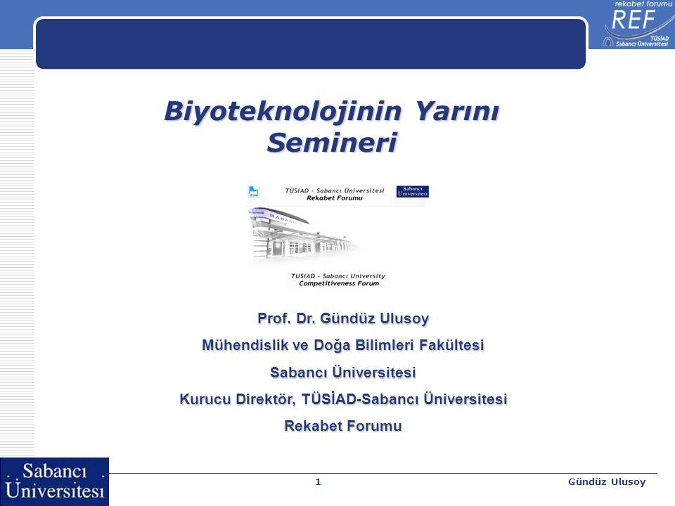 Gündüz Ulusoy1 Biyoteknolojinin Yarını Semineri Prof.