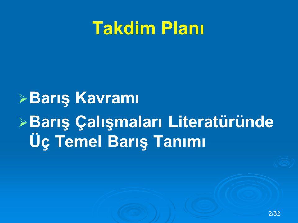 3/32 Barış Kavramı   Türk Dil Kurumu Sözlüğü * Barış; 1.
