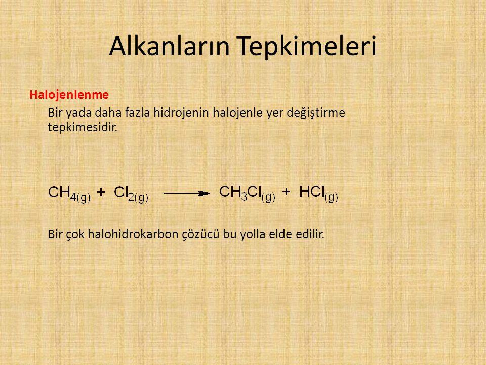 Alkanların Tepkimeleri Halojenlenme Bir yada daha fazla hidrojenin halojenle yer değiştirme tepkimesidir. Bir çok halohidrokarbon çözücü bu yolla elde