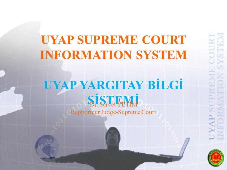 UYAP SUPREME COURT INFORMATION SYSTEM UYAP YARGITAY BİLGİ SİSTEMİ Dr.