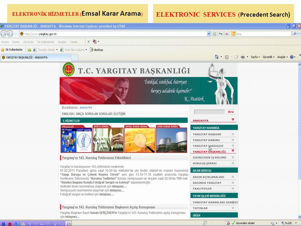 ELEKTRONİK HİZMETLER ( Emsal Karar Arama ) ELEKTRONIC SERVICES ( Precedent Search)