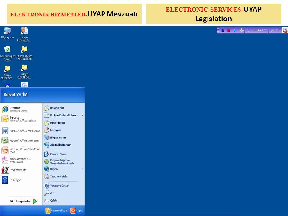 ELEKTRONİK HİZMETLER- UYAP Mevzuatı ELECTRONIC SERVICES- UYAP Legislation
