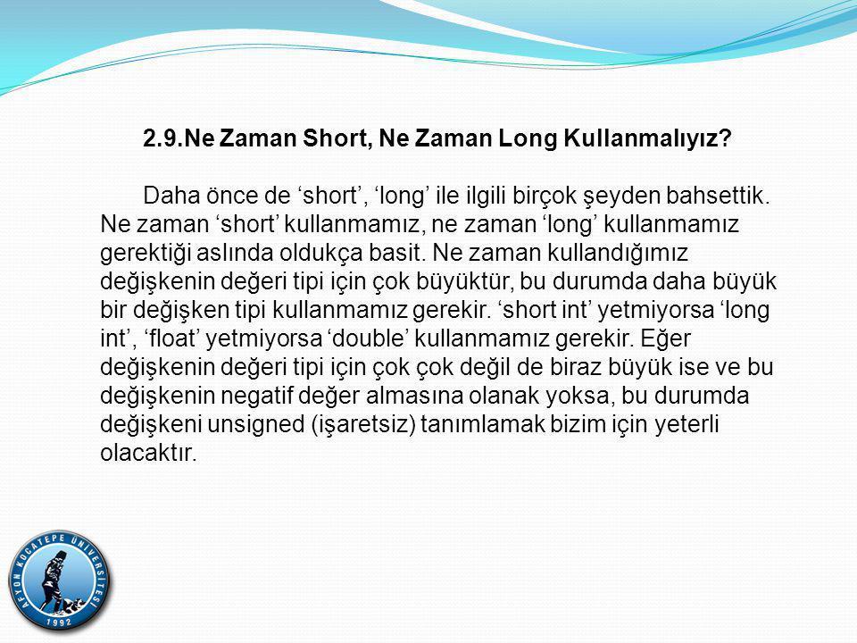 2.9.Ne Zaman Short, Ne Zaman Long Kullanmalıyız.