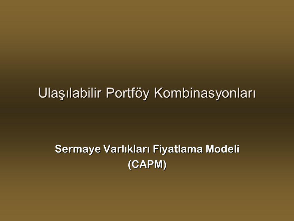 Ulaşılabilir Portföy Kombinasyonları Sermaye Varlıkları Fiyatlama Modeli (CAPM)