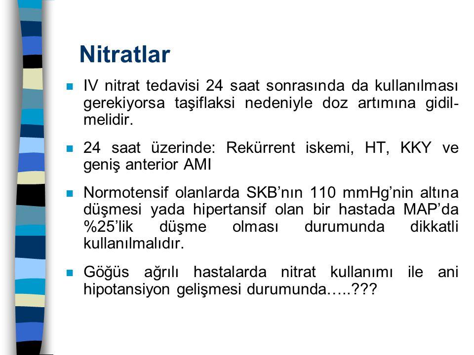 Nitratlar IV nitrat tedavisi 24 saat sonrasında da kullanılması gerekiyorsa taşiflaksi nedeniyle doz artımına gidil - melidir. n 24 saat üzerinde: Rek