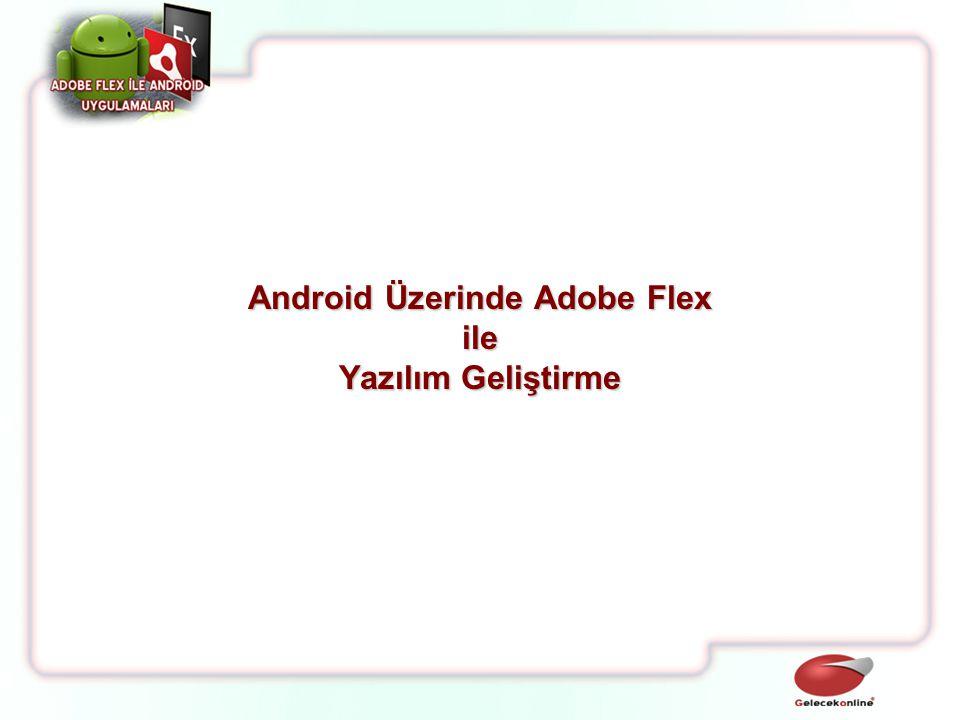 Android Üzerinde Adobe Flex ile Yazılım Geliştirme