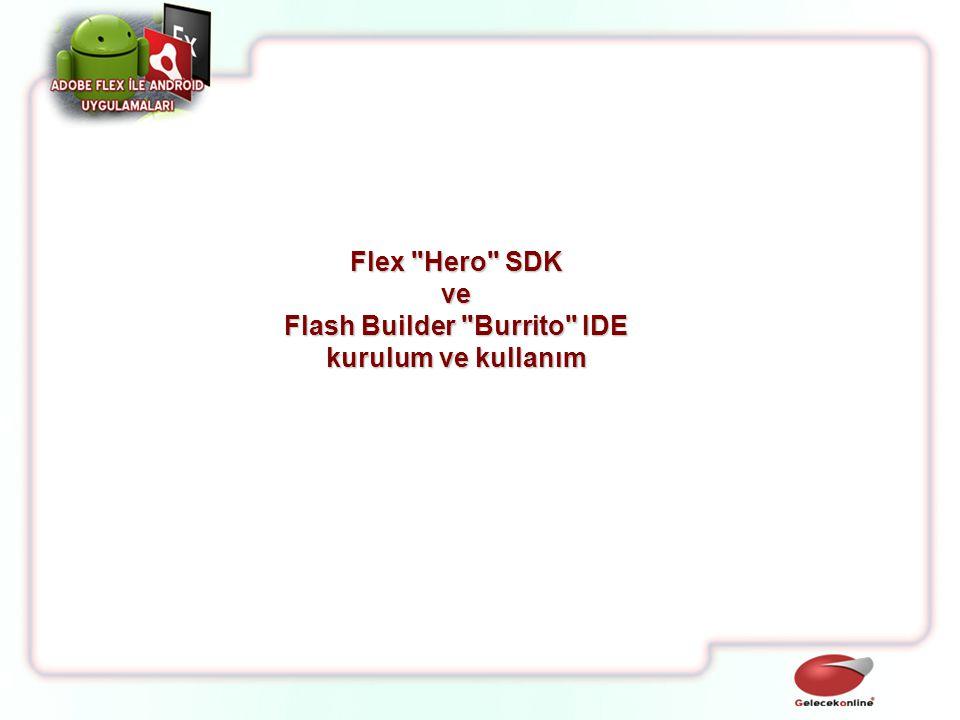 Flex Hero SDK ve Flash Builder Burrito IDE kurulum ve kullanım