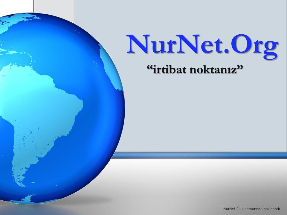 """NurNet.Org """"irtibat noktanız"""" """"irtibat noktanız"""" NurNet Ekibi tarafından hazırlandı."""