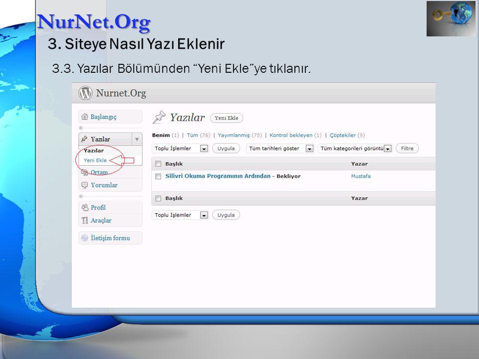 """NurNet.Org 3. Siteye Nasıl Yazı Eklenir 3.3. Yazılar Bölümünden """"Yeni Ekle""""ye tıklanır."""
