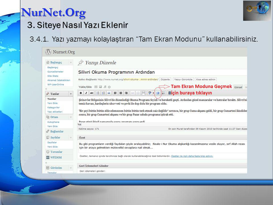 """NurNet.Org 3. Siteye Nasıl Yazı Eklenir 3.4.1. Yazı yazmayı kolaylaştıran """"Tam Ekran Modunu"""" kullanabilirsiniz."""