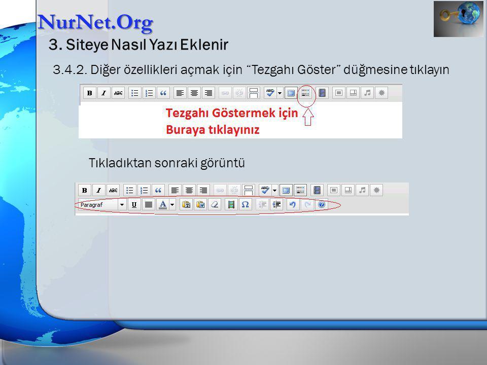 """NurNet.Org 3. Siteye Nasıl Yazı Eklenir 3.4.2. Diğer özellikleri açmak için """"Tezgahı Göster"""" düğmesine tıklayın Tıkladıktan sonraki görüntü"""