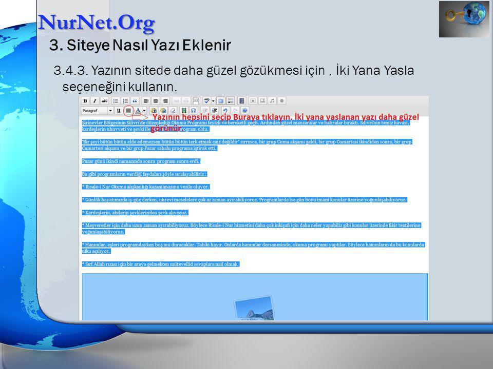 NurNet.Org 3. Siteye Nasıl Yazı Eklenir 3.4.3. Yazının sitede daha güzel gözükmesi için, İki Yana Yasla seçeneğini kullanın.