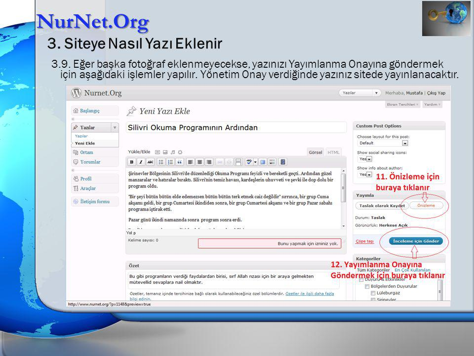 NurNet.Org 3. Siteye Nasıl Yazı Eklenir 3.9. Eğer başka fotoğraf eklenmeyecekse, yazınızı Yayımlanma Onayına göndermek için aşağıdaki işlemler yapılır