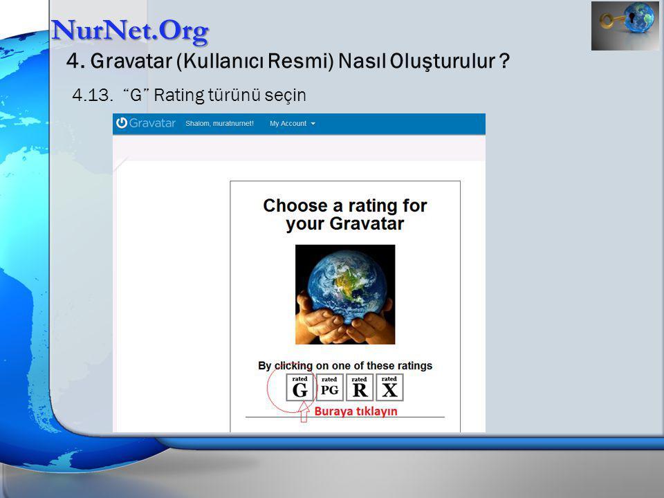 """NurNet.Org 4. Gravatar (Kullanıcı Resmi) Nasıl Oluşturulur ? 4.13. """"G"""" Rating türünü seçin"""