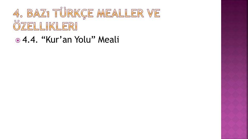 """ 4.4. """"Kur'an Yolu"""" Meali"""