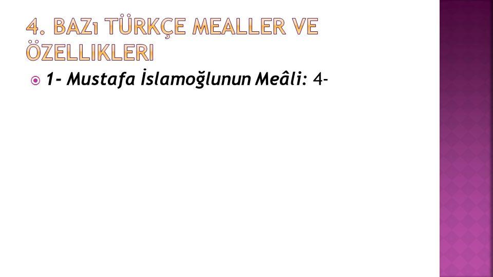  1- Mustafa İslamoğlunun Meâli: 4-