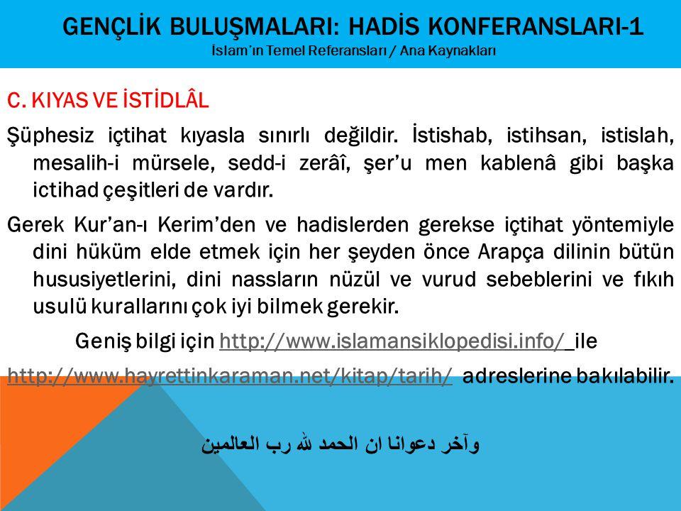 GENÇLİK BULUŞMALARI: HADİS KONFERANSLARI-1 İslam'ın Temel Referansları / Ana Kaynakları C. KIYAS VE İSTİDLÂL Şüphesiz içtihat kıyasla sınırlı değildir