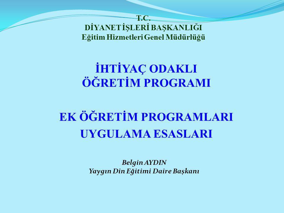 EK ÖĞRETİM PROGRAMLARI UYGULAMA ESASLARI 1) Ek Öğretim Programları en az 12 öğrencinin müracaat etmesi halinde açılır.