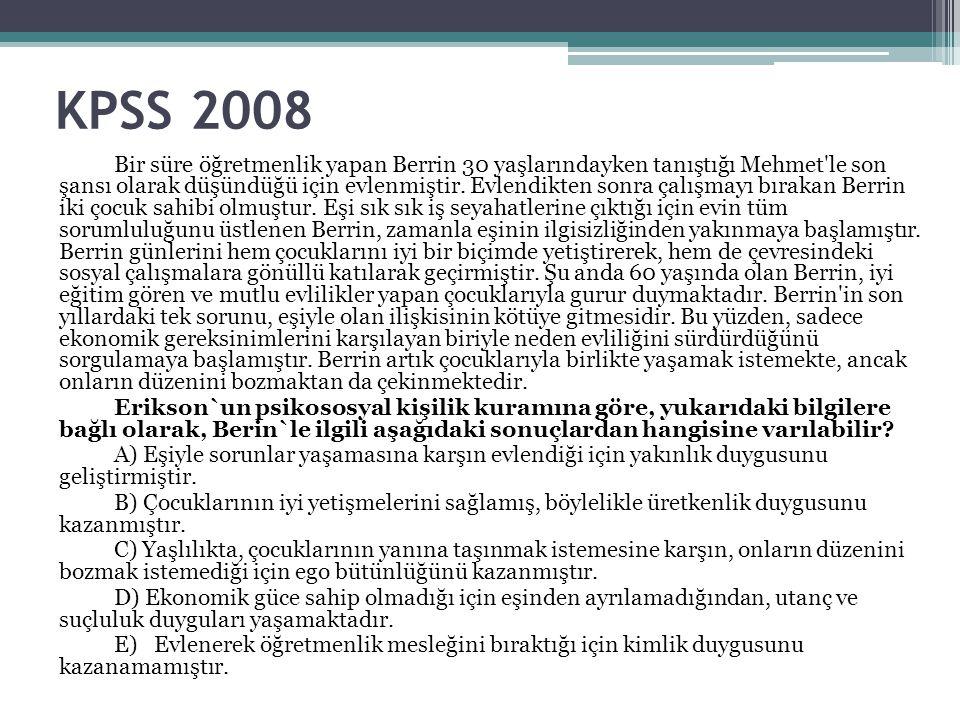 KPSS 2008 Bir süre öğretmenlik yapan Berrin 30 yaşlarındayken tanıştığı Mehmet'le son şansı olarak düşündüğü için evlenmiştir. Evlendikten sonra çalış