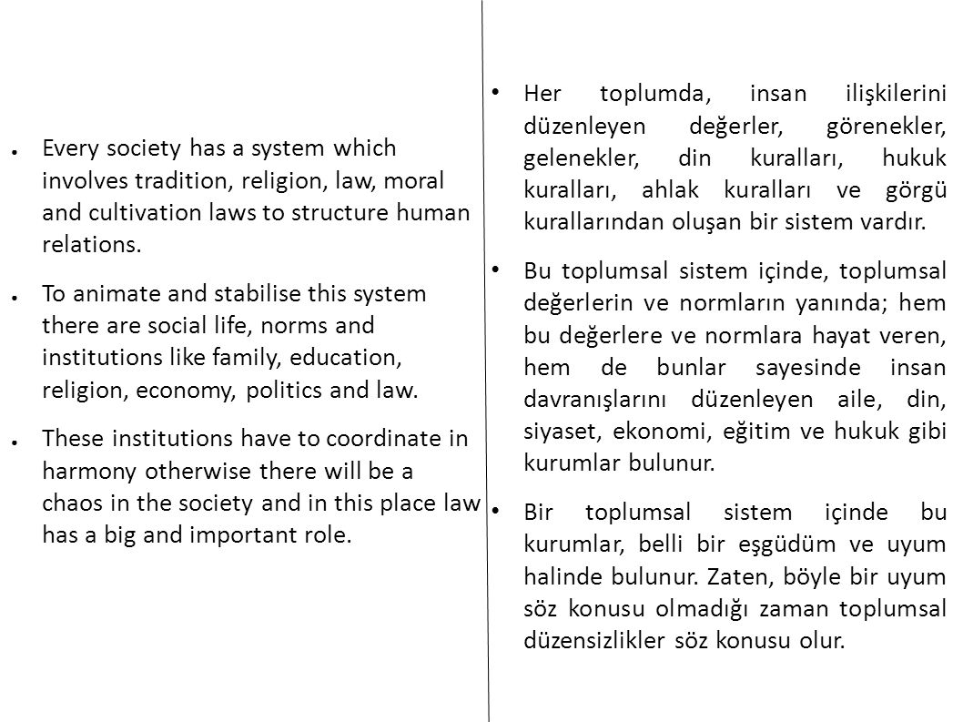The Necessity Of The Social Order ● To keep the society in harmony rules and norms are necessary.