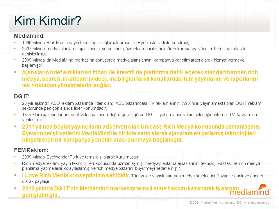 © 2011 MediaMind | A division of DG | All rights reserved Kim Kimdir.