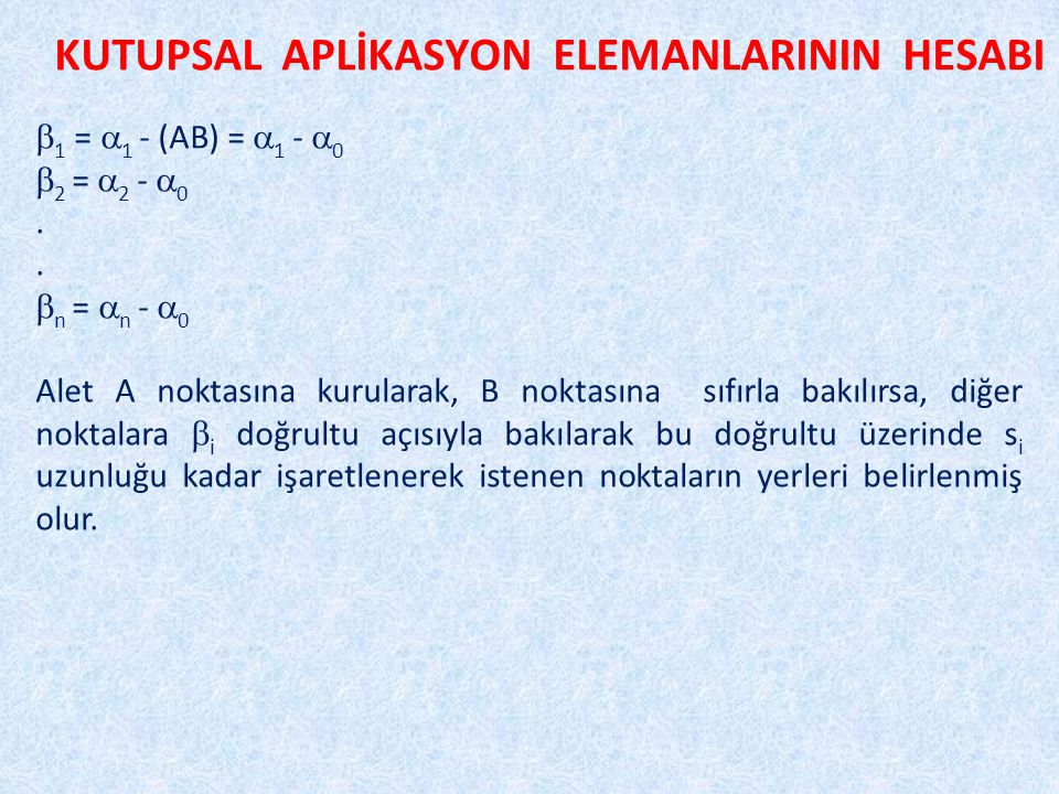 KUTUPSAL APLİKASYON ELEMANLARININ HESABI  1 =  1 - (AB) =  1 -  0  2 =  2 -  0.