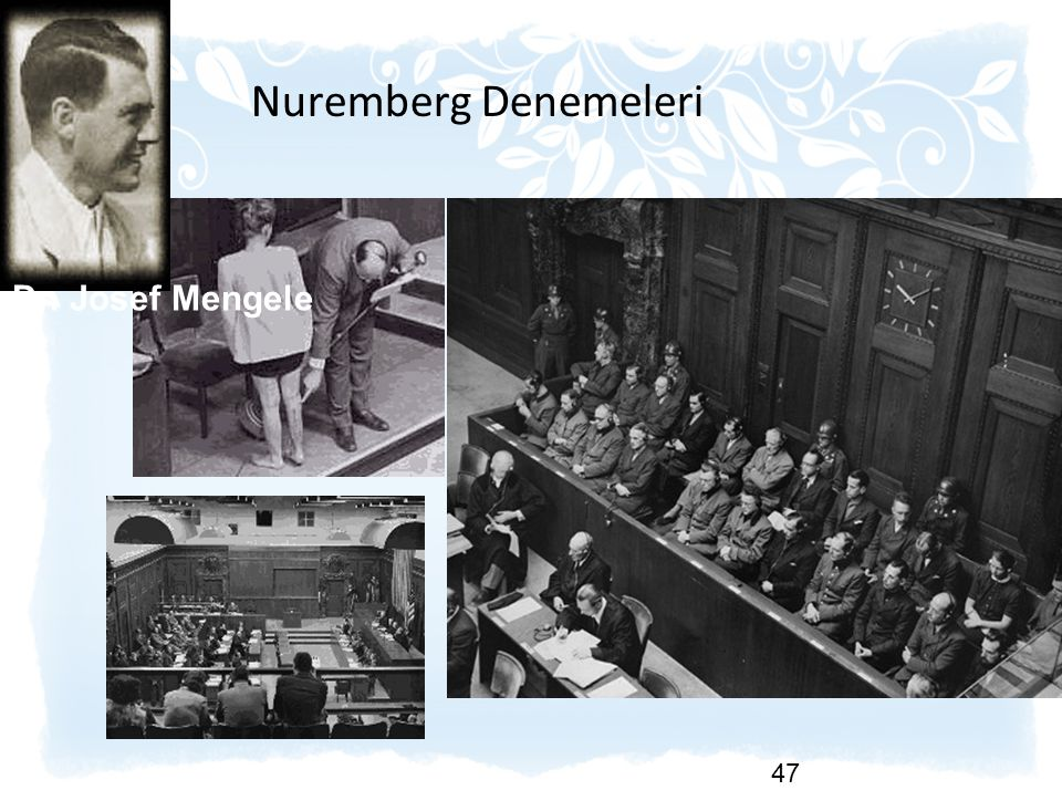 47 Nuremberg Denemeleri Dr. Josef Mengele