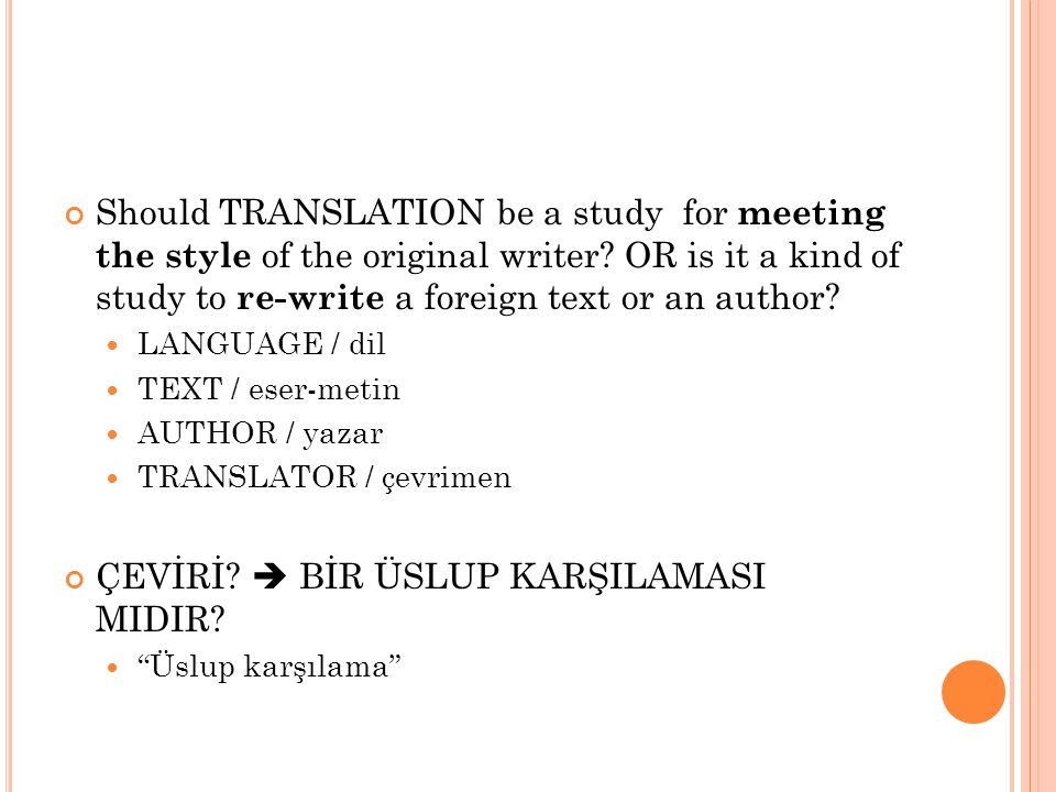 Should TRANSLATION be a study for meeting the style of the original writer.