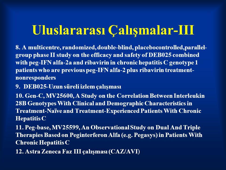 Uluslararası Çalışmalar-III 8. A multicentre, randomized, double-blind, placebocontrolled,parallel- group phase II study on the efficacy and safety of