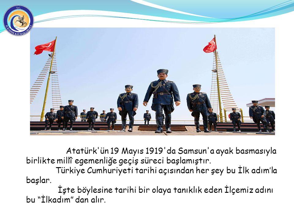 Atatürk'ün 19 Mayıs 1919'da Samsun'a ayak basmasıyla birlikte millî egemenliğe geçiş süreci başlamıştır. Türkiye Cumhuriyeti tarihi açısından her şey