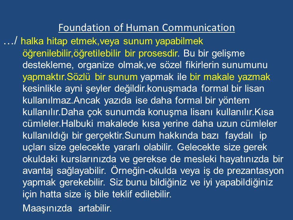 Foundation of Human Communication …/ halka hitap etmek,veya sunum yapabilmek öğrenilebilir,öğretilebilir bir prosesdir. Bu bir gelişme destekleme, org