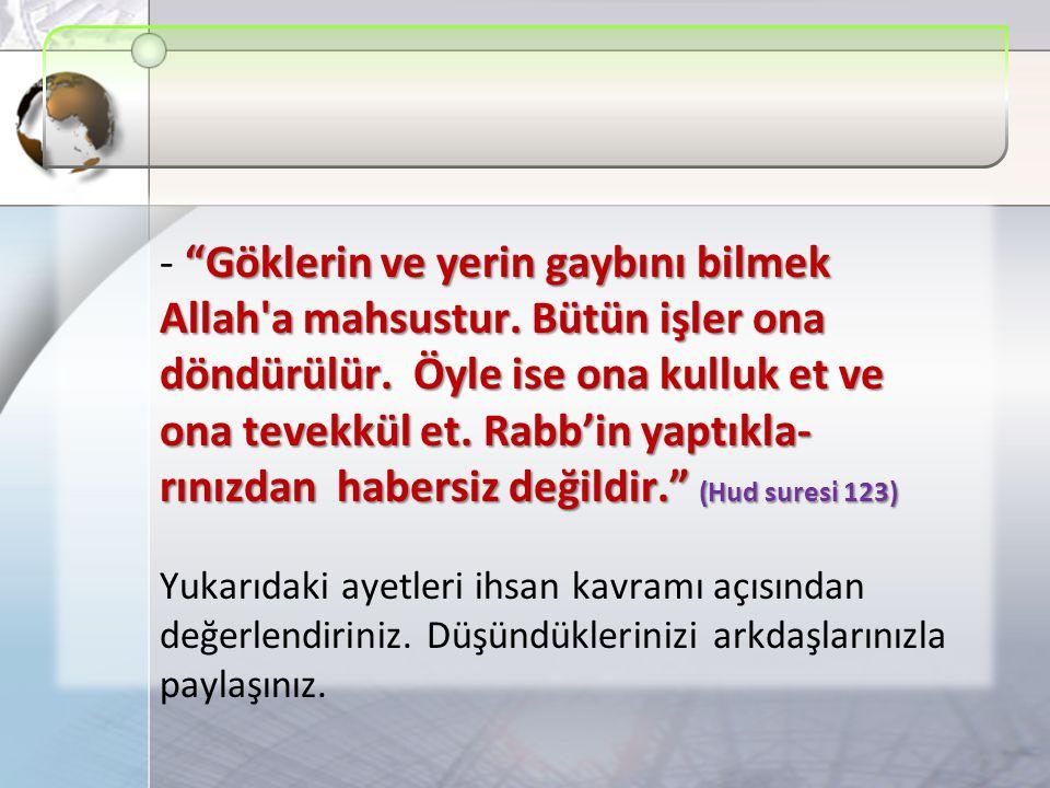 Göklerin ve yerin gaybını bilmek Allah a mahsustur.