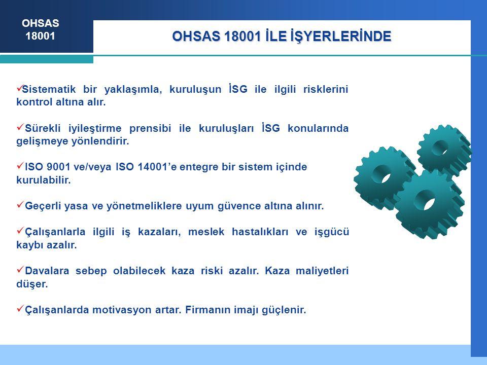 OHSAS 18001 Sistematik bir yaklaşımla, kuruluşun İSG ile ilgili risklerini kontrol altına alır.