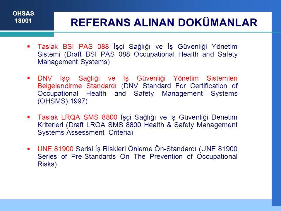 OHSAS 18001 İşletmenin Faaliyet Alanı ile İlgili İSG Risklerini Yönetmek İçin Kullanılan Bir Yönetim Sistemidir.