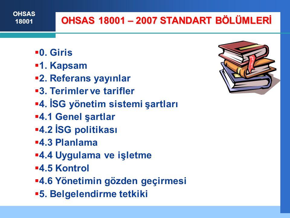 OHSAS 18001  0.Giris  1. Kapsam  2. Referans yayınlar  3.