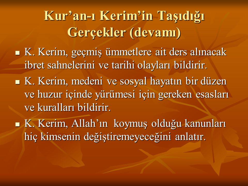 Kur'an-ı Kerim'in Taşıdığı Gerçekler (devamı) K.