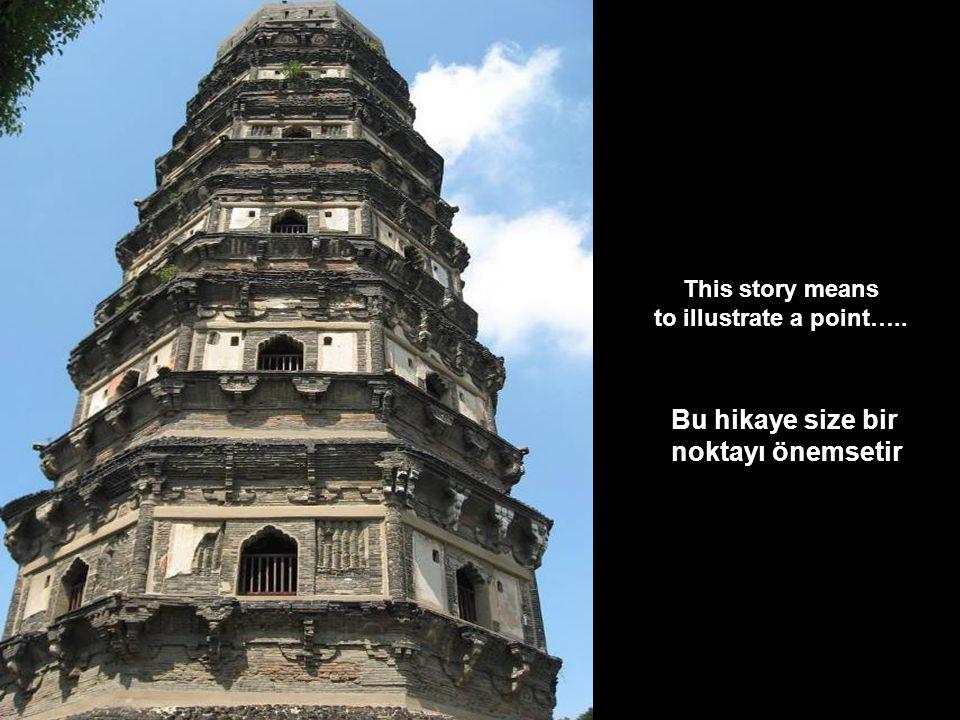 This story means to illustrate a point….. Bu hikaye size bir noktayı önemsetir