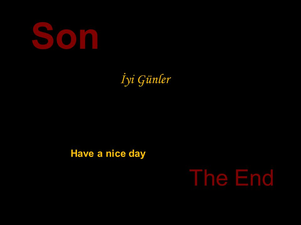 Son İyi Günler The End Have a nice day