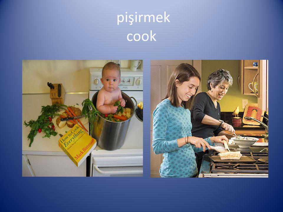 pişirmek cook