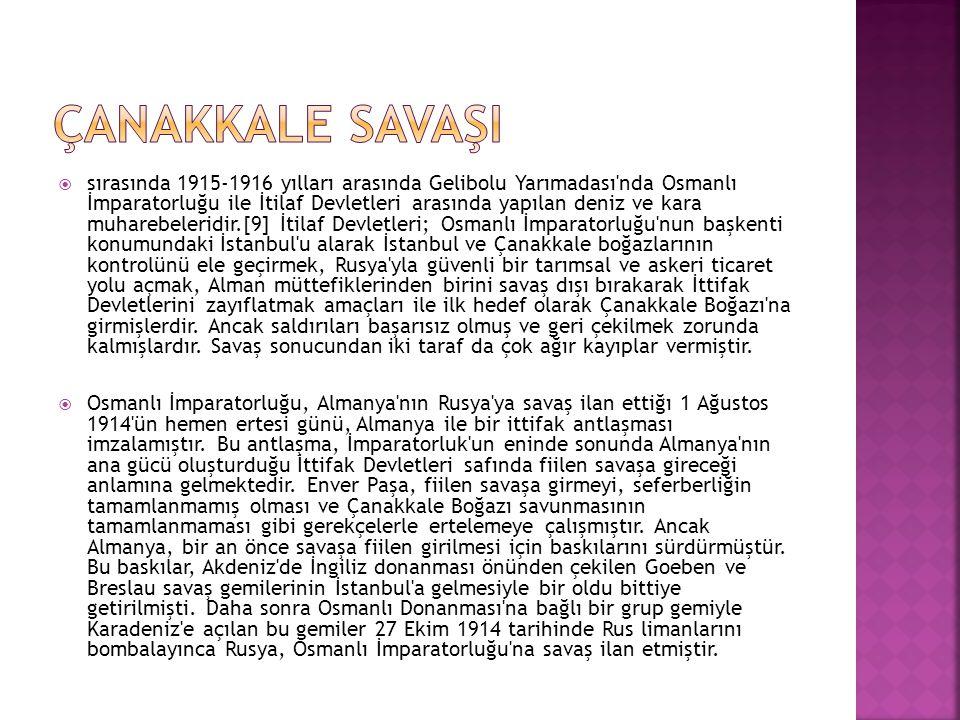  sırasında 1915-1916 yılları arasında Gelibolu Yarımadası'nda Osmanlı İmparatorluğu ile İtilaf Devletleri arasında yapılan deniz ve kara muharebeleri
