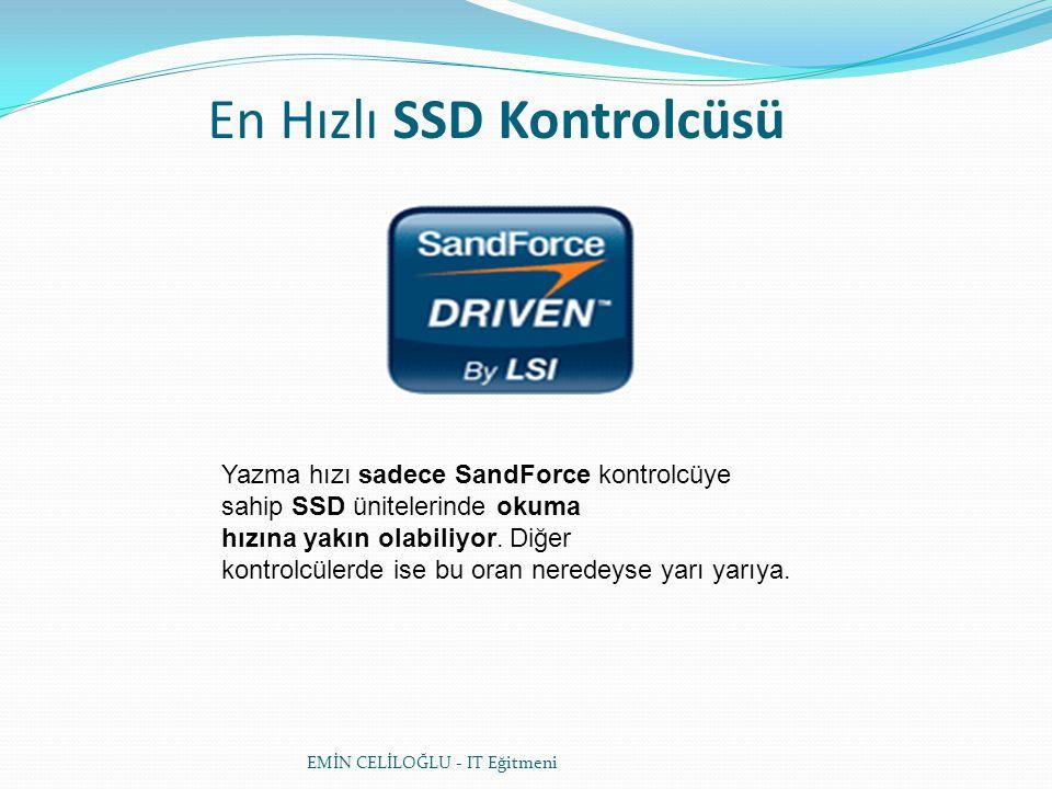 En Hızlı SSD Kontrolcüsü Yazma hızı sadece SandForce kontrolcüye sahip SSD ünitelerinde okuma hızına yakın olabiliyor. Diğer kontrolcülerde ise bu ora