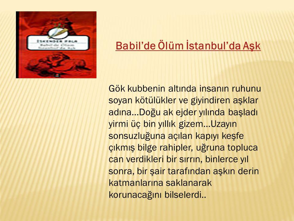 Babil'de Ölüm İstanbul'da Aşk Gök kubbenin altında insanın ruhunu soyan kötülükler ve giyindiren aşklar adına...Doğu ak ejder yılında başladı yirmi üç