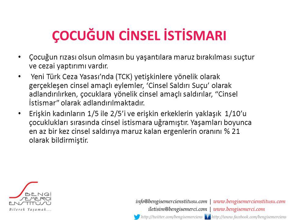 ÇOCUĞUN CİNSEL İSTİSMARI Çocuğun rızası olsun olmasın bu yaşantılara maruz bırakılması suçtur ve cezai yaptırımı vardır. Yeni Türk Ceza Yasası'nda (TC