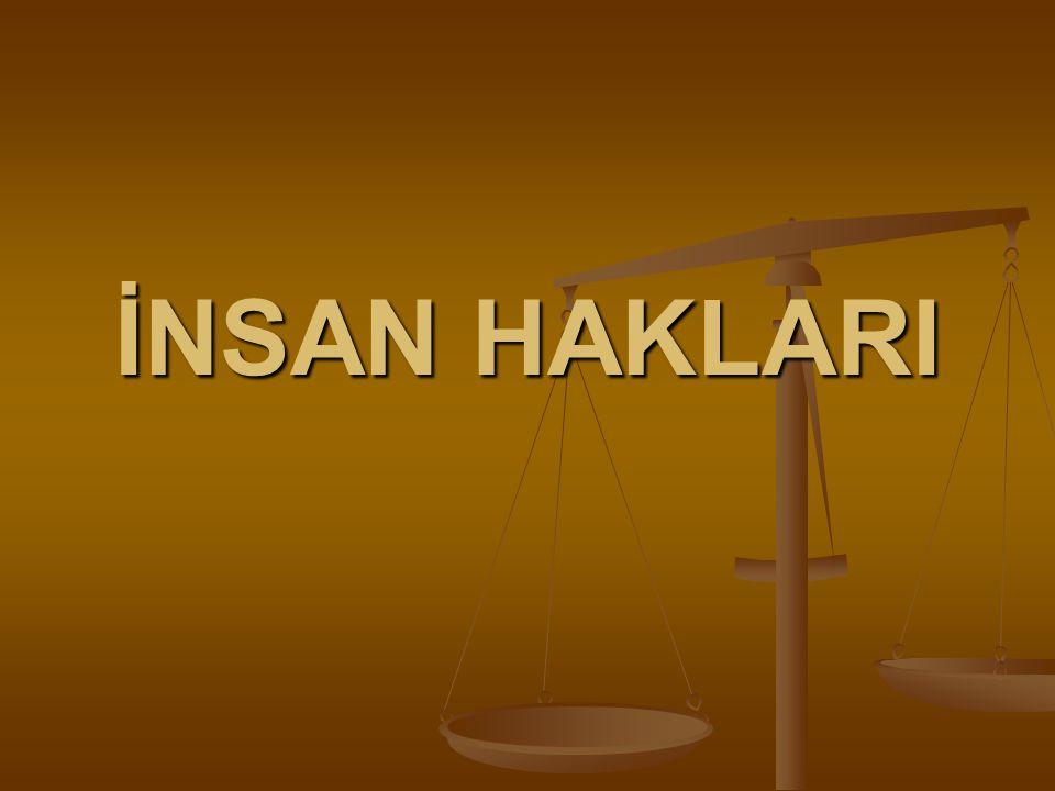 2.İnsan haklarını korumanın sonuçları 2.İnsan haklarını korumanın sonuçları *Yasa dışı davranışlar azalır.