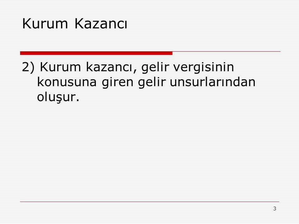 14 3- Tam ve dar mükellefiyet  Dar mükellefiyet: Kanunun 1 inci maddesinde sayılı kurumlardan kanunî ve iş merkezlerinin her ikisi de Türkiye de bulunmayanlar, sadece Türkiye de elde ettikleri kazançları üzerinden vergilendirilirler.