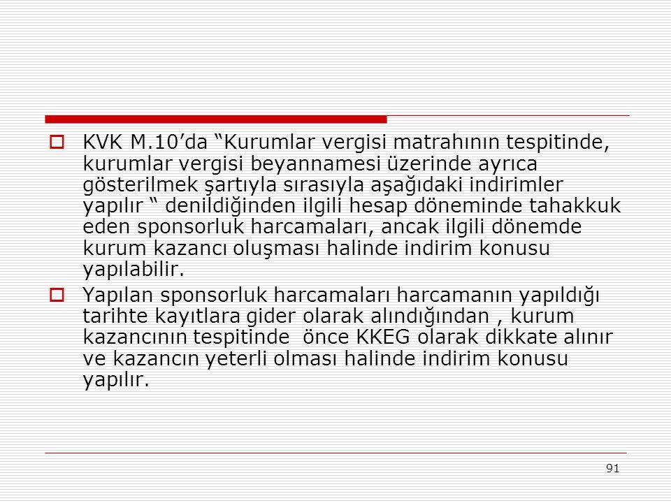 """91  KVK M.10'da """"Kurumlar vergisi matrahının tespitinde, kurumlar vergisi beyannamesi üzerinde ayrıca gösterilmek şartıyla sırasıyla aşağıdaki indiri"""