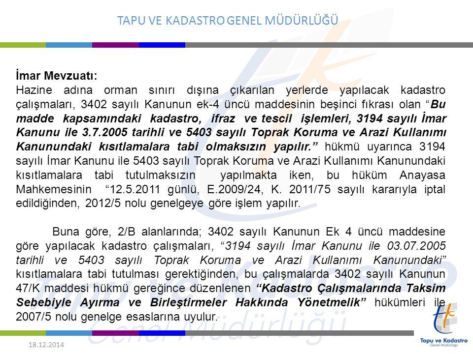TAPU VE KADASTRO GENEL MÜDÜRLÜĞÜ 18.12.2014 İmar Mevzuatı: Hazine adına orman sınırı dışına çıkarılan yerlerde yapılacak kadastro çalışmaları, 3402 sa
