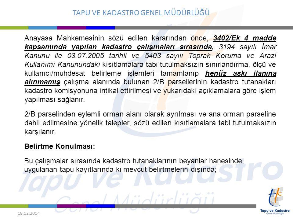 TAPU VE KADASTRO GENEL MÜDÜRLÜĞÜ 18.12.2014 Anayasa Mahkemesinin sözü edilen kararından önce, 3402/Ek 4 madde kapsamında yapılan kadastro çalışmaları