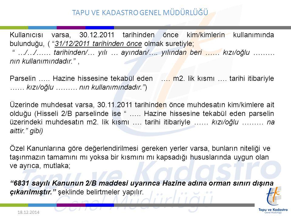 """TAPU VE KADASTRO GENEL MÜDÜRLÜĞÜ 18.12.2014 Kullanıcısı varsa, 30.12.2011 tarihinden önce kim/kimlerin kullanımında bulunduğu, ( """"31/12/2011 tarihinde"""